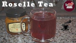 HOW TO MAKE ROSELLE HIBISCUS TEA