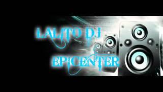 ojala que te vaya mal larry hernandez epicenter bass by lalito dj