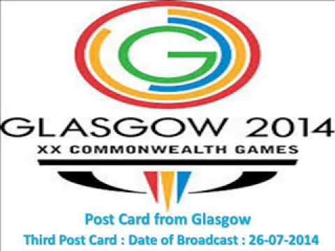 THIRD POST CARD FROM GLASGOW BROADCAST ON 26 07 2014