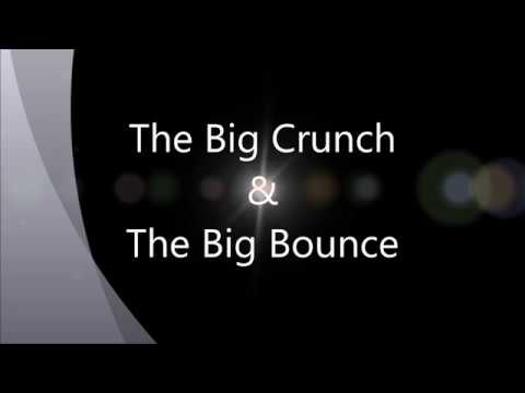The Big Crunch and Big Bounce theories.