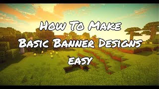 MINECRAFT: HOW TO MAKE BASIC BANNER DESIGNS (CREEPER,WITHER,MOJANG)