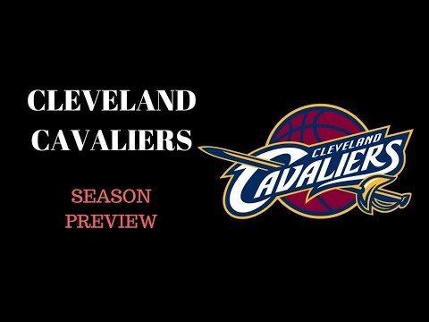 Cleveland Cavaliers 2017-2018 Season Preview