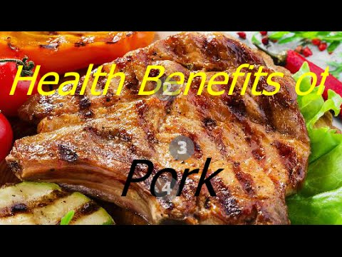 Health Benefits Of Eating Pork - Healthy Food & Meat Nutrition