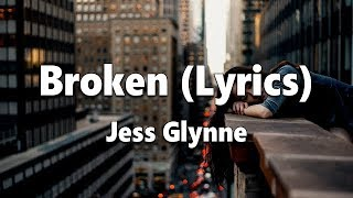 Jess Glynne - Broken (Lyrics) Video