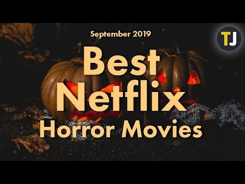 The BEST Horror Movies on Netflix for Halloween 2019!