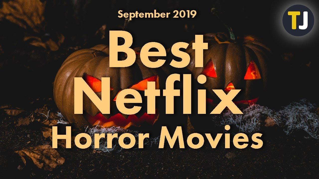 25 Best Horror Movies Streaming on Netflix – September 2019