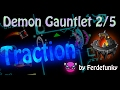 [GD] Demon Gauntlet 2/5: TRACTION (German)