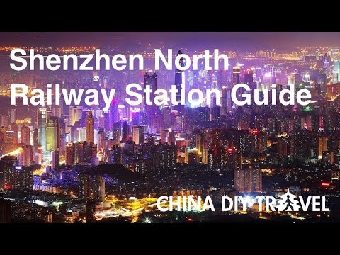 Shenzhen North Railway Station Guide - departure and arrival