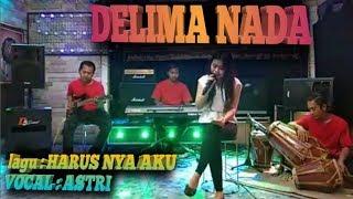 Download Mp3 Delima Nada Voc Astri Harusnya Aku  Suara Nya Wowwww