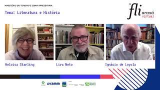 "Lira Neto,  Ignácio de Loyola Brandão e Heloisa Starling - ""Literatura e História"""