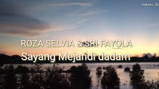 Download Mp3 Roza Selvia & Sry Fayola Sayang  Mejadi Dandam Lirik