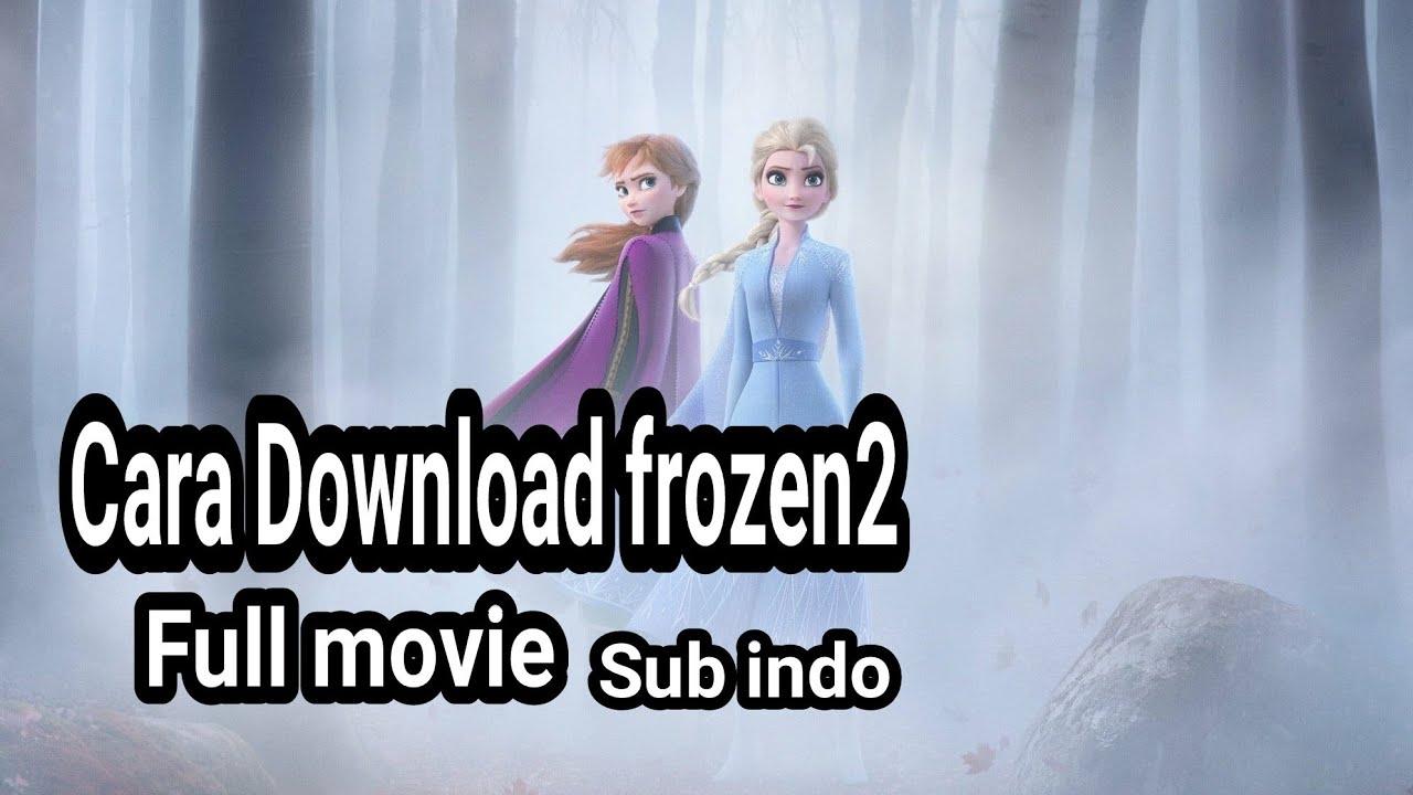 Cara mendownload film Frozen 2 & cara menonton film nya