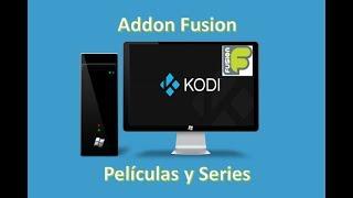 Fusion / Addon Kodi / Peliculas / Series / Novelas / Anime