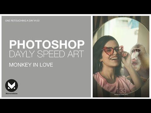 Speed Photoshop Tutorial |Monkey In Love🙈🙈🙈/ YOU CAN MAKE IT!!! |One Retouching A Day #133