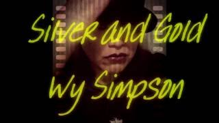 Wy Simpson-Silver and Gold