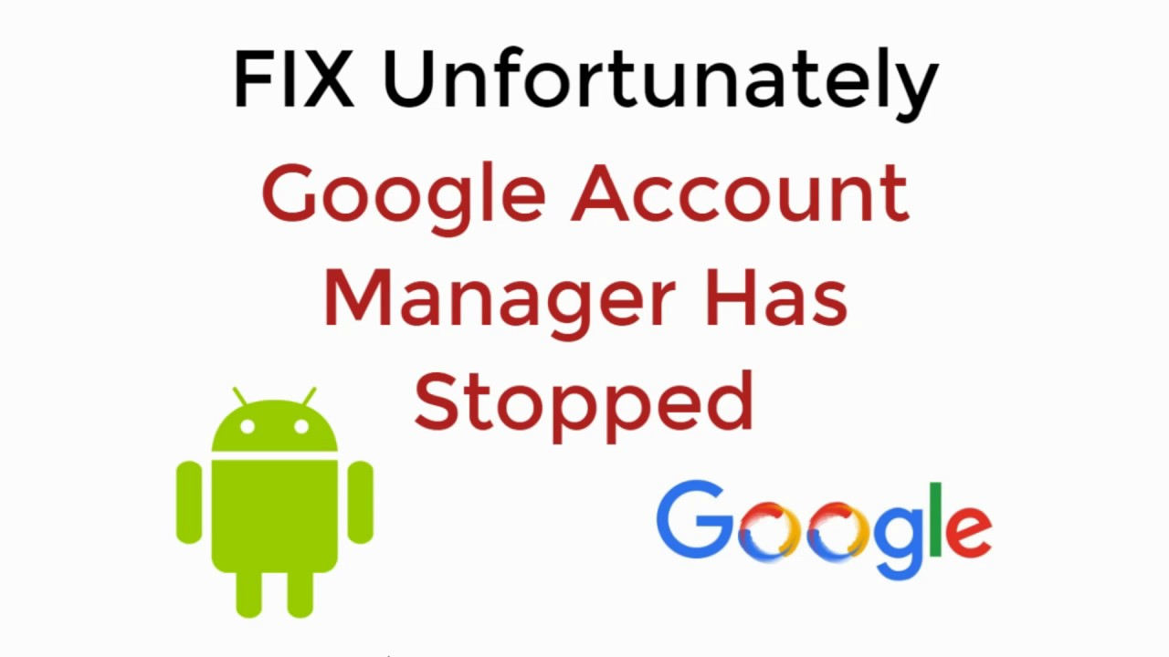 Fix Unfortunately Google Account Manager Has Stopped 100 Working