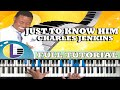🎵 JUST TO KNOW HIIM Charles Jenkins PIANO TUTORIAL gospel piano tutorial lessons