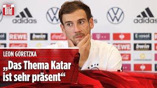 """Goretzka über die Katar-WM: """"Das Thema ist bei uns sehr präsent"""""""