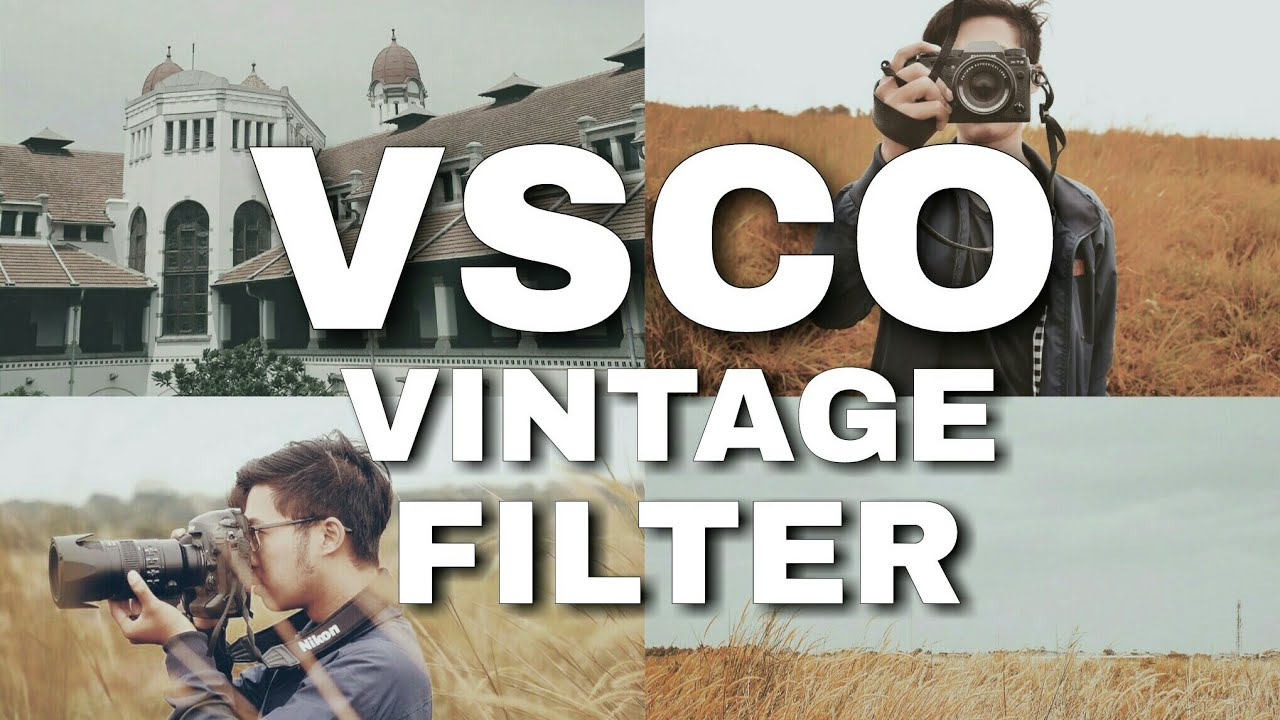 Camera Vintage Android : Cara edit foto vintage filter di vsco android & ios #tutorial