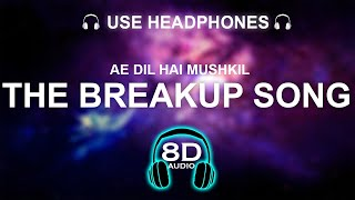The Breakup Song ADHM 8D SONG   BASS BOOSTED   HINDI SONG