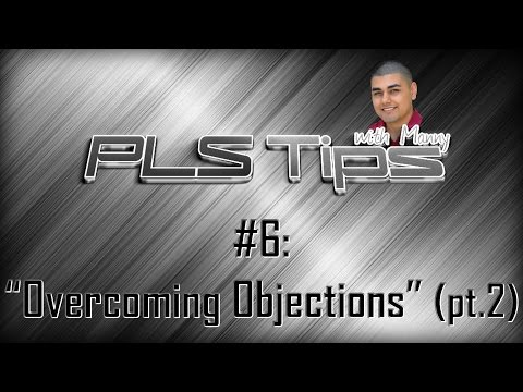 "#6: ""Overcoming Objections"" (pt.2) 
