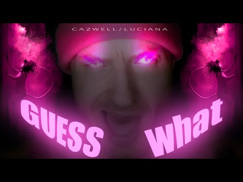 Cazwell Feat Luciana - Guess What (Directed By JB Ghuman, Jr.)