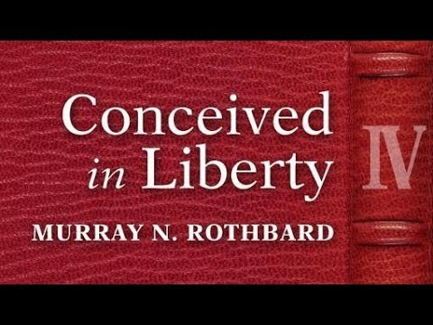 Conceived in Liberty, Volume 4 (Chapter 24) by Murray N. Rothbard