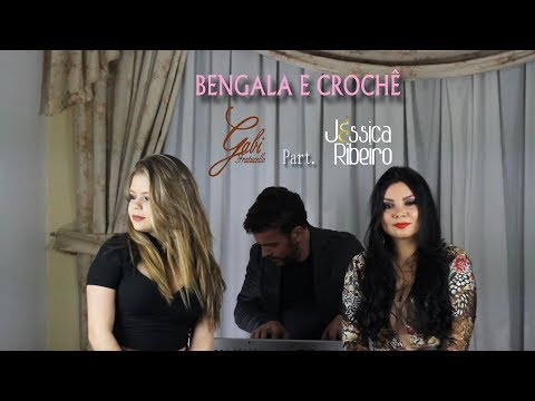 Bengala e Crochê - Gabi Fratucello Part. Jéssica Ribeiro