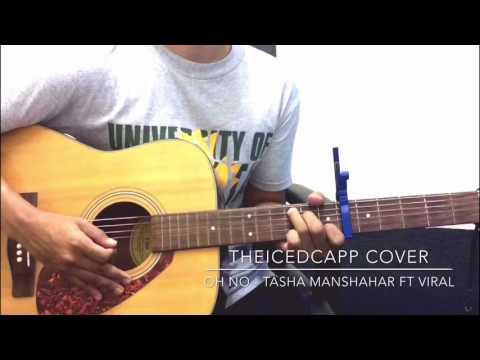TASHA MANSHAHAR ft VIRAL Oh No - TheIcedCapp Cover + easy chords
