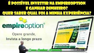 ✅✅É Possível Investir Na Empire Option E Ganhar Dinheiro? Veja A Minha Experiência E Se Eu Recomendo