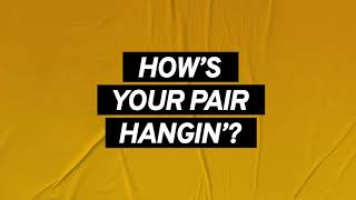 How's your pair hangin'?
