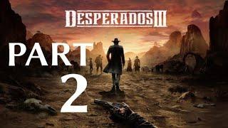 Desperados III Gameplay Walkthrough PART 2