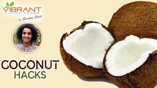Coconut Hacks | How to Crack Open a Coconut | Coconut Milk | Sridevi Jasti | Vibrant Living