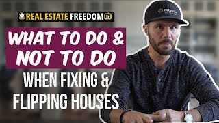 What To Do And Not To Do When Fixing And Flipping Houses