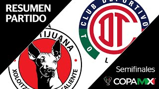 Resumen y Goles | Tijuana vs Toluca | Copa MX - Semifinales