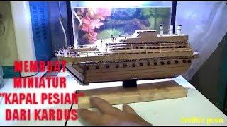 Membuat Miniatur Kapal Pesiar Dari Kardus