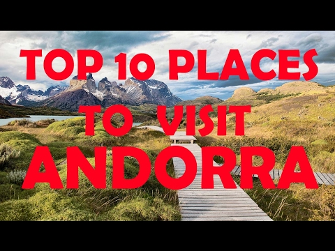 Top 10 Places To Visit in Andorra   Top 10 Tourist Attractions in Andorra   Travel Andorra