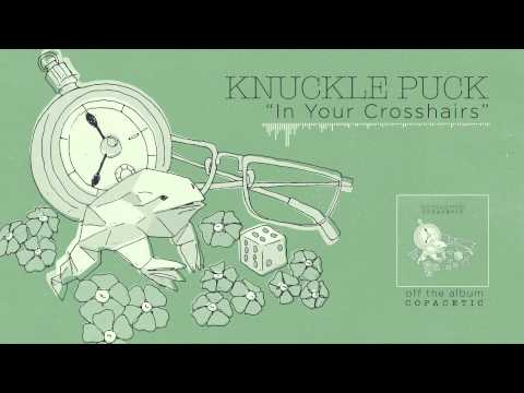 Knuckle Puck - In Your Crosshairs