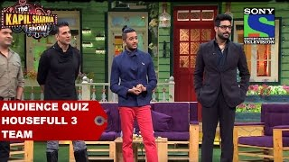 Audience quiz Housefull 3 team - The Kapil Sharma Show
