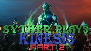 Syther Plays - Kinesis (part 2)