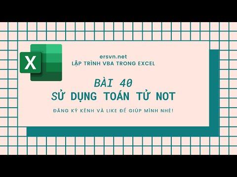 Excel VBA - Bài 40: Sử dụng toán tử NOT