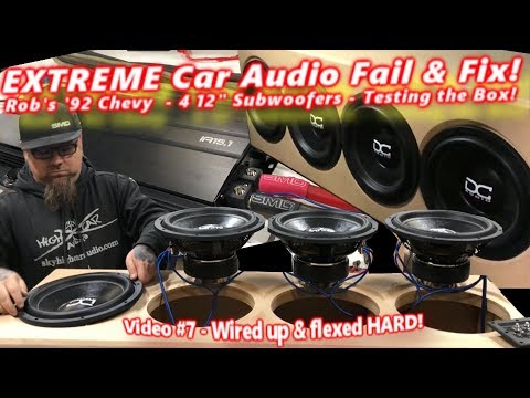 """Extreme Car Audio FAIL & Fix """"Bucket o' BASS"""" Chevy - 4 12"""" Subwoofers - Testing the Box!  Video 7"""