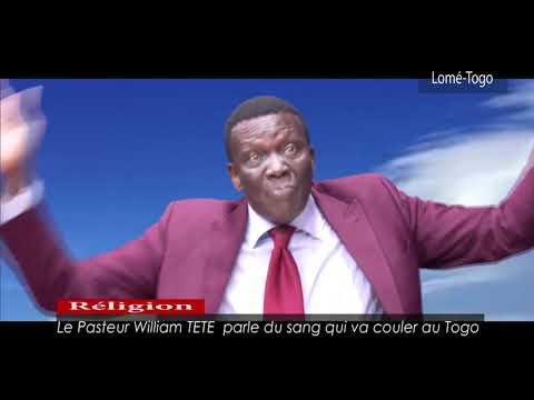 Le Pasteur William TETE  parle du sang qui va couler au Togo