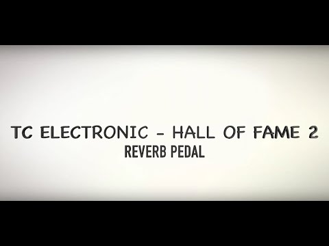 Test 2 - TC Electronic Hall Of Fame 2 Reverb Pedal