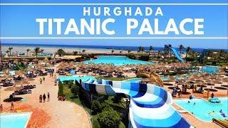 [4K] Titanic Palace Walk Round, Hotel, Aquapark, Beach  Areas - 2018 July - Hurghada Egypt, Ägypten