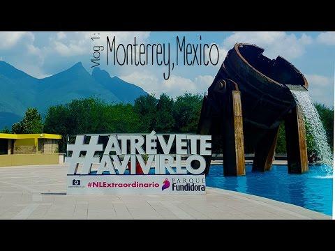 Vlog 1 Monterrey, Mexico