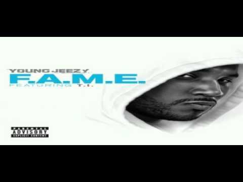 Young Jeezy  Ft T.I   F.A.M. E.  (2011) Explicit Version