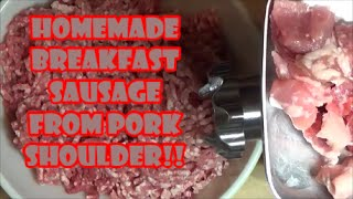 Homemade Breakfast Sausage from Pork Shoulder start to finish.