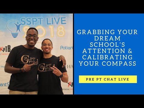 Getting your Dream School's Attention & Calibrating your Compass - Pre-PT Chat 12.7.17