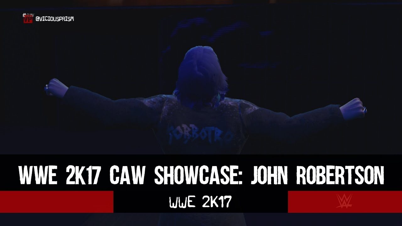 Wwe 2k17 Caw Creation John Robertson Viciousprismcom